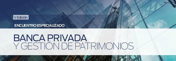 encuentro banca privada expansion