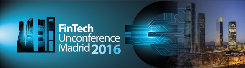 Fintech Unconference Madrid 2016